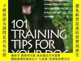 二手書博民逛書店101罕見Training Tips for Your Dog: Learn the Experts Way to