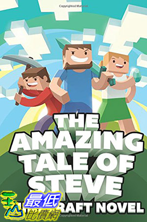 [ 美國直購 2015 暢銷書] The Amazing Tale of Steve: A Minecraft Novel Paperback – January 23, 2015