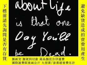 二手書博民逛書店The罕見Thing About Life Is That One Day You ll Be Dead (vin