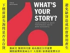 二手書博民逛書店What s罕見Your Story?Y364682 Craig Wortmann Sales Engine