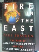 【書寶二手書T7/軍事_QJD】Fire in the East: The Rise of Asian Military