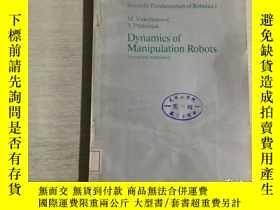 二手書博民逛書店Dynamics罕見of Manipulation Robots