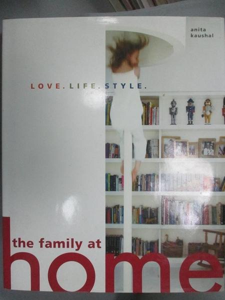 【書寶二手書T8/設計_XFH】The Family at Home: Love. Life. Style._Kaush