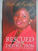 【書寶二手書T5/原文書_KCB】Rescued From Destruction_Faith A. Oyedepo