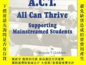 二手書博民逛書店A.c.t.罕見All Can Thrive: Supporting Mainstreamed Students奇