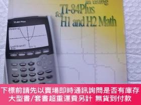 二手書博民逛書店MY罕見FIRST STEP in using TI-84 Plus for H1 and H2 Math 我使用