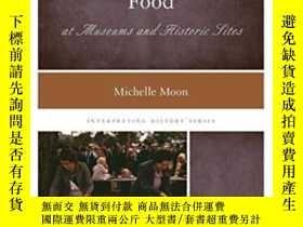 二手書博民逛書店Interpreting罕見Food At Museums And Historic Sites-在博物館和歷史遺