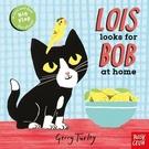【寶寶的尋找遊戲書】LOIS LOOKS FOR BOB AT HOME /翻翻書《高質感~》