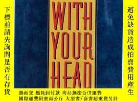 二手書博民逛書店Hire罕見With Your Head : A Rationa