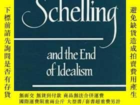 二手書博民逛書店Schelling罕見And The End Of IdealismY255562 Dale E. Snow