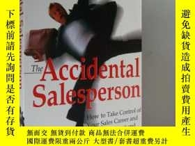二手書博民逛書店The罕見Accidental Salesperson:how