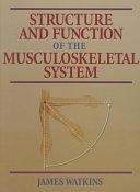 二手書博民逛書店《Structure and Function of the Musculoskeletal System》 R2Y ISBN:0880116862