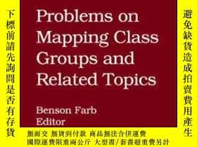 二手書博民逛書店Problems罕見On Mapping Class Groups And Related Topics-類群映射
