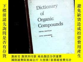 二手書博民逛書店Dictionary罕見of Organic Compounds