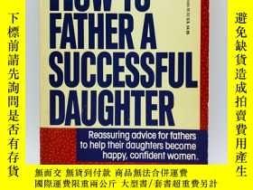 二手書博民逛書店How罕見to Father A Successful Daug