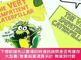 二手書博民逛書店罕見原版 The Very Impatient Caterpillar非常急躁的毛毛蟲 英  Y454646