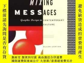 二手書博民逛書店Mixing罕見Messages: Graphic Design