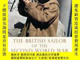 二手書博民逛書店The罕見British Sailor of the Second World War-第二次世界大戰中的英國水手