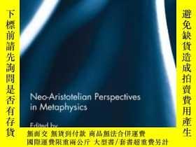 二手書博民逛書店Neo-aristotelian罕見Perspectives In MetaphysicsY256260 Da