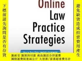 二手書博民逛書店Online罕見Law Practice Strategies: How To Turn Clicks Into