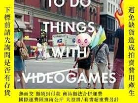 二手書博民逛書店How罕見To Do Things With Videogames-如何使用電子遊戲Y436638 Ian B