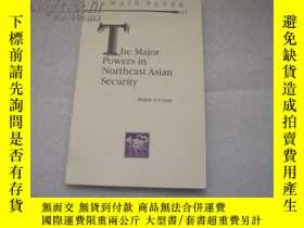 二手書博民逛書店The罕見Major Powers in Northeast A