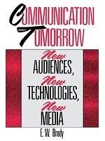 二手書博民逛書店《Communication Tomorrow: New Audiences, New Technologies, New Media》 R2Y ISBN:0275932818