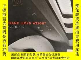 二手書博民逛書店Frank罕見Lloyd Wright: Architect 弗蘭克·勞埃德·賴特:建築師Y6515 Wrig
