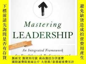 二手書博民逛書店Mastering罕見Leadership: An Integrated Framework for Breakt