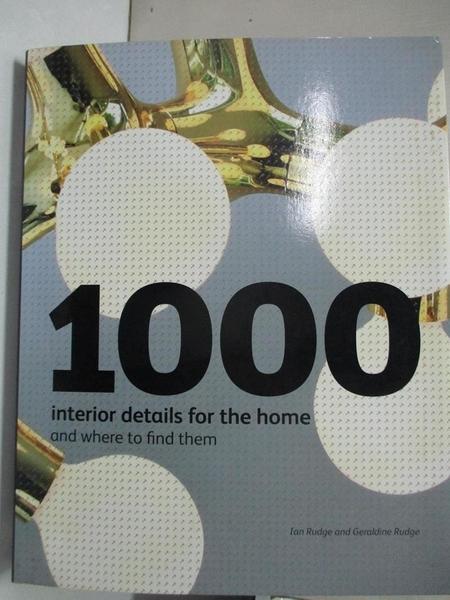 【書寶二手書T7/設計_JCL】1000 Interior Details for the Home: And Where to Find Them_Rudge, Ian/ Rudge, Geraldine