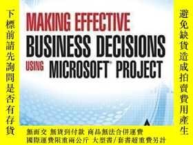 二手書博民逛書店Making罕見Effective Business Decisions Using Microsoft Proj