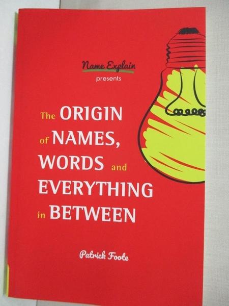 【書寶二手書T7/語言學習_GPH】The Origin of Names, Words and Everything in Between_Foote, Patrick