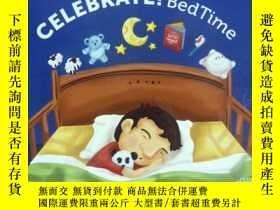 二手書博民逛書店英文原版罕見少兒繪本 Celebrate! Bedtime 睡前