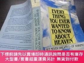 二手書博民逛書店EVERY罕見THING YOU ENER WANTED TO KNOW ABOUT HEAVEN 32開平裝 原