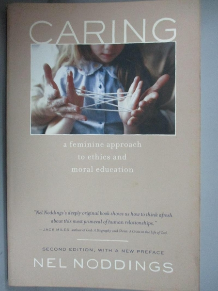 【書寶二手書T9/原文小說_LKY】Caring: A Feminine Approach to Ethics and Moral Education_Noddings, Nel