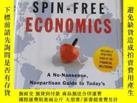 二手書博民逛書店Spin-Free罕見Economics: A No-Nonsense, Nonpartisan Guide to