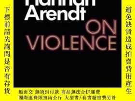 二手書博民逛書店On罕見ViolenceY255562 Hannah Arendt Harcourt Brace Javano