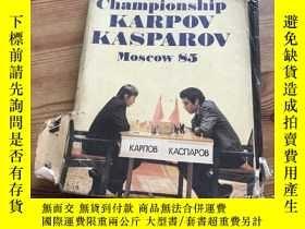 二手書博民逛書店THE罕見WORID CHESE CHAMPIONSHIP KARPOV KASPAROV MOSCOW 85 國