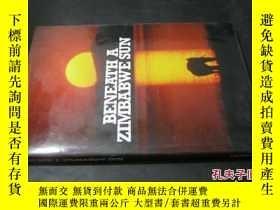 二手書博民逛書店BENEATH罕見A ZIMBABWE SUN 精裝 直譯:在津