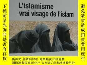 二手書博民逛書店L islamisme罕見vrai visage de l is