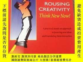 二手書博民逛書店Rousing罕見Creativity, Think New N