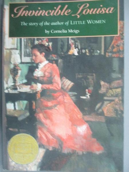 【書寶二手書T7/傳記_HNN】Invincible Louisa: The Story of the Author of Little Women_Meigs, Cornelia