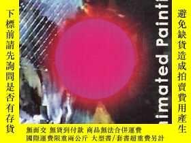 二手書博民逛書店ANIMATED罕見PAINTING【382】Y10970