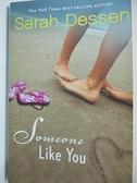 【書寶二手書T3/原文小說_HAT】Someone Like You_Dessen, Sarah