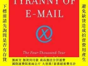 二手書博民逛書店Tyranny罕見Of Email, TheY256260 John Freeman Scribner 出版