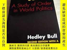 二手書博民逛書店he罕見Anarchical Society: A Study of Order in World Politic
