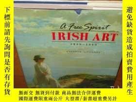 二手書博民逛書店A罕見Free Spirit: Irish Art, 1860-