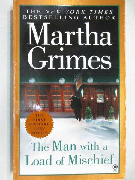 【書寶二手書T6/原文小說_AHZ】The Man With A Load of Mischief_Martha Grimes