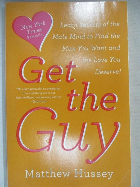 【書寶二手書T1/兩性關係_CS9】Get the Guy-Learn Secrets of the…_Hussey, Matthew