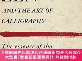二手書博民逛書店Zen罕見and the Art of Calligraphy: 2the Essence of Sho-禪宗與書